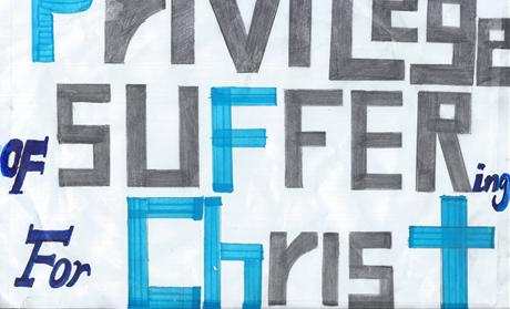 Privilege of Suffering for Christ Sign